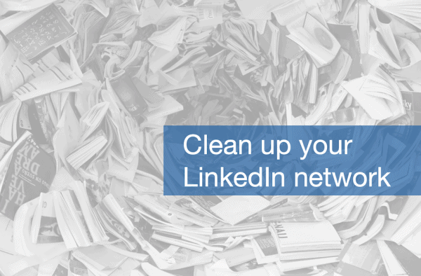 Cleaning up your LinkedIn network